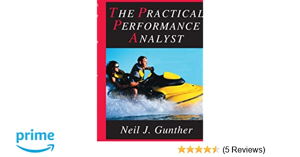 The Practical Performance Analyst: Neil Gunther: 9780595126743 ...