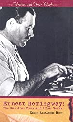 Ernest Hemingway: The Sun Also Rises and Other Works (Writers and Their Work (Hardcover)) by Author Kevin Alexander Boon (2007-09-01)