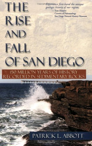Rise and Fall of San Diego:  150 Million Years of History Recorded in Sedimentary Rocks