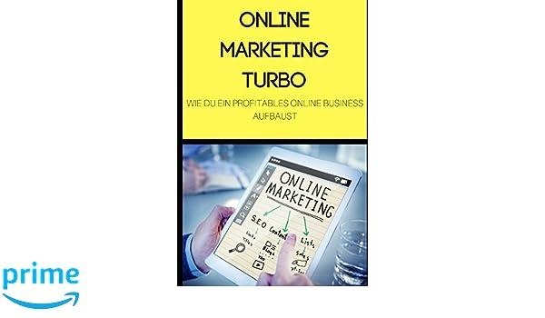 Online Marketing Turbo: Wie du ein profitables Online Business aufbaust: Amazon.es: Dennis Fajt: Libros en idiomas extranjeros