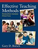 Effective Teaching Methods: Research-Based Practice (8th Edition), Gary D. Borich, 0132849607