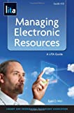 Managing Electronic Resources, Ryan O. Weird, 155570767X