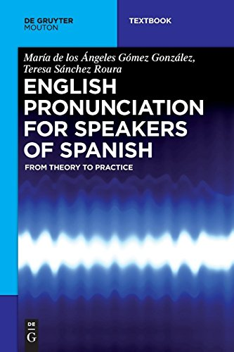 - English Pronunciation for Speakers of Spanish: From Theory to Practice (De Gruyter Mouton Textbook)