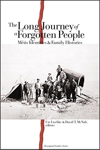 The Long Journey of a Forgotten People: Métis Identities and Family Histories (Indigenous Studies)
