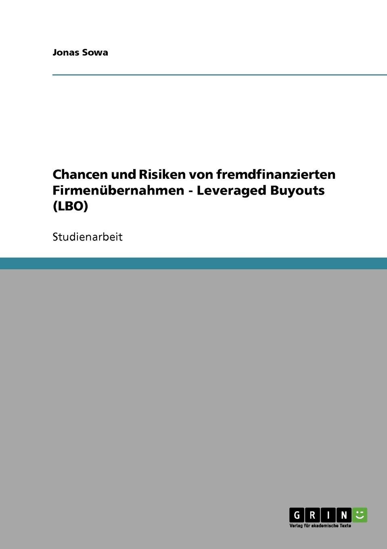 Chancen und Risiken von fremdfinanzierten Firmenübernahmen - Leveraged Buyouts (LBO)