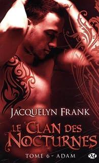 Le clan des nocturnes, tome 6 : Adam par Jacquelyn Frank