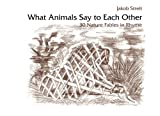 img - for What Animals Say to Each Other: 30 Nature Fables in Rhyme book / textbook / text book