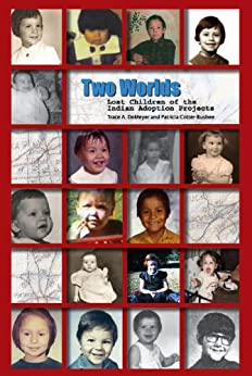 Two Worlds: Lost Children of the Indian Adoption Projects by [Cotter-Busbee, Patricia]