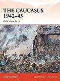 The Caucasus 1942-43: Kleist's race for oil