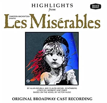 4e5be3ee6 Alain Boublil, Claude-Michel Schonberg, Colm Wilkinson - Les Miserables  (Highlights from the 1987 Original Broadway Cast) - Amazon.com Music