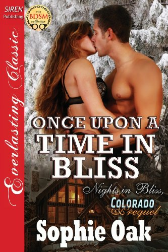 Once Upon a Time in Bliss [Nights in Bliss, Colorado Prequel] (Siren Publishing Everlasting Classic) (Everlasting Classics) by Siren Publishing, Inc.