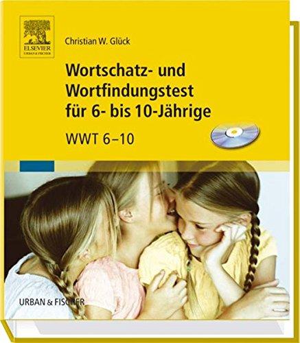Wortschatz- und Wortfindungstest für 6- bis 10-Jährige & CD-ROM: WWT 6-10