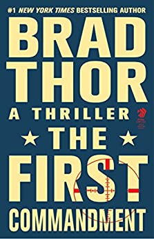 The First Commandment: A Thriller (The Scot Harvath Series Book 6) by [Thor, Brad]