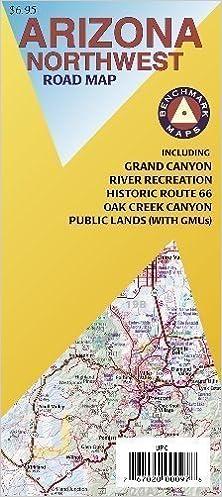 Benchmark Arizona Northwest Road Map: Including: Grand ...