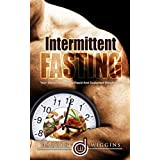 Intermittent Fasting: Your Secret Weapon To Rapid And Sustained Weight Loss (Rapid Weight Loss,Healthy Weight Loss) (Fat Burning Secrets)