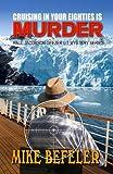 Cruising in Your Eighties is Murder (Paul Jacobson Geezer-Lit Mystery: Wheeler Large Print Cozy Mystery)