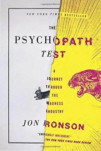The Psychopath Test: A Journey Through the Madness Industry [Jon Ronson] (Tapa Blanda)