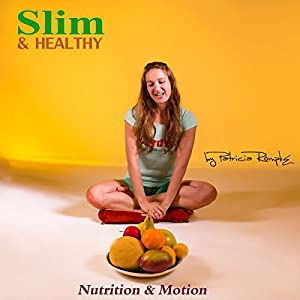 Slim and Healthy: Nutrition and Motion Hörbuch