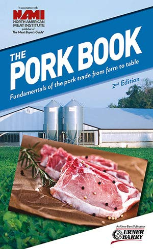 (The Pork Book: Fundamentals of the Pork Trade from Farm to Table - 2nd Edition)