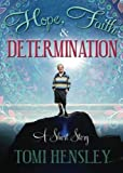 Hope Faith & Determination: - A Short Story