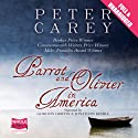 Parrot and Olivier in America Audiobook by Peter Carey Narrated by Gordon Griffin, Jonathan Keeble