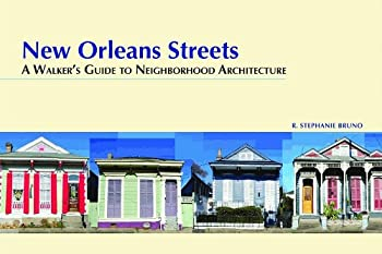 New Orleans Streets: A Walker's Guide to Neighborhood Architecture 1589808746 Book Cover