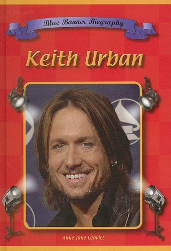 Keith Urban (Blue Banner Biographies)