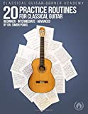 20 Practice Routines for Classical Guitar: Graded exercises and studies for classical guitar pre-written in a clear and…