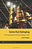 Come Out Swinging: The Changing World of Boxing in Gleason's Gym, Lucia Trimbur, 069115029X