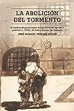 La abolición del tormento: El inédito Discurso sobre la injusticia del apremio judicial (c. 1795), de Pedro García del Cañuelo (North Carolina Studies ... Languages and Literatures) (Spanish Edition)