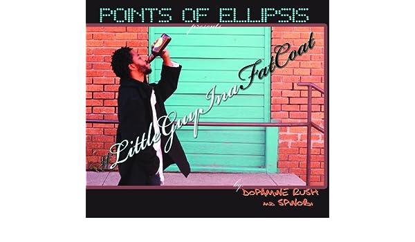 Little Guy In A Fat Coat: Points of Ellipsis presents...