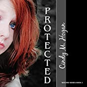 Protected: The Watched Trilogy, Book 2 | Cindy M. Hogan