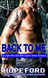 #10: Back To Me: An Alpha Man And BBW Steamy Sweet Romance