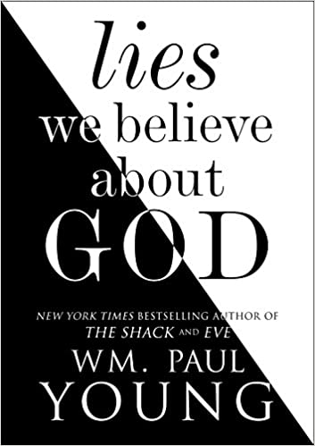 Lies we believe about god wm paul young 9781501101397 amazon lies we believe about god wm paul young 9781501101397 amazon books fandeluxe Choice Image