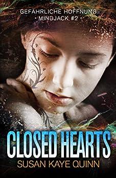 Closed Hearts - Gefährliche Hoffnung (Mindjack #2) (German Edition) by [Quinn, Susan Kaye]
