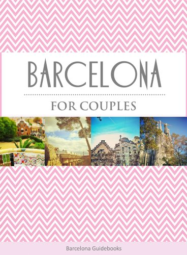 Amazon.com: Barcelona for Couples (Travel Guide) eBook ...