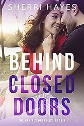 Behind Closed Doors (Daniels Brothers Book 1)