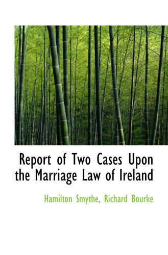Report of Two Cases Upon the Marriage Law of Ireland pdf