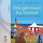 Den gale mand fra Arnsted | Anita Lillevang