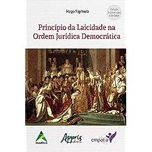 Princípio da Laicidade na Ordem Jurídica Democrática (Portuguese Edition)