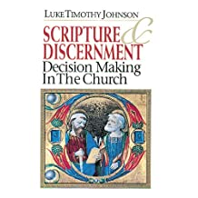 Scripture & Discernment: Decision Making in the Church: Decision-Making in the Church