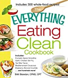 everything stir fry - The Everything Eating Clean Cookbook: Includes - Pumpkin Spice Smoothie, Garlic Chicken Stir-Fry, Tex-Mex Tacos, Mediterranean Couscous, Blueberry ... hundreds more! (Everything (Cooking))