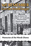 Download We Remember Lest the World Forget: Memories of the Minsk Ghetto in PDF ePUB Free Online