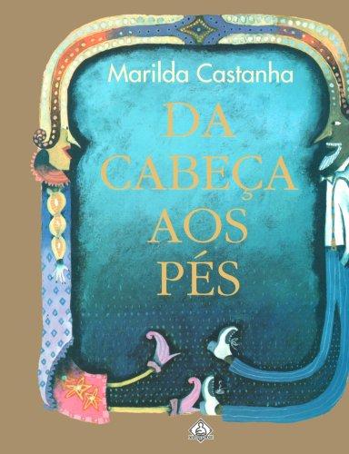 Da Cabeça aos Pés (Portuguese Edition) - Castanha, Marilda