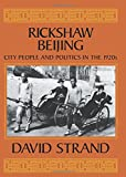 img - for Rickshaw Beijing: City People and Politics in the 1920s book / textbook / text book