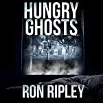 Hungry Ghosts: Hungry Ghosts Series, Book 1 | Ron Ripley