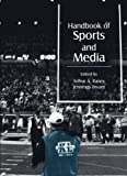 Handbook of Sports and Media (Lea's Communication Series)