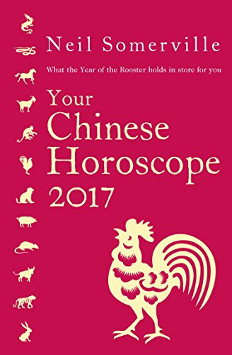 - Your Chinese Horoscope 2017: What the Year of the Rooster holds in store for you