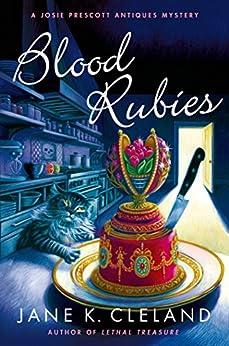 Blood Rubies: A Josie Prescott Antiques Mystery (Josie Prescott Antiques Mysteries Book 9) by [Cleland, Jane K.]