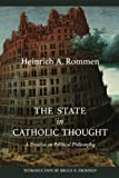 The State in Catholic Thought: A Treatise on Political Philosophy